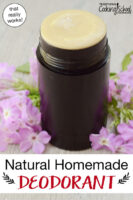 "Deodorant stick surrounded by purple flowers. Text overlays says: ""Natural Homemade Deodorant (that really works!)"""