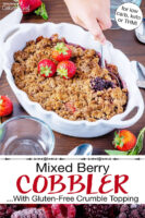"Scooping into a cobbler garnished with fresh strawberries, in a white casserole dish with scalloped edges. Text overlay says: ""Mixed Berry Cobbler ...With Gluten-Free Crumble Topping (for low carb, keto, or THM!)"""