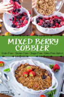 "Photo collage of making cobbler in a white ceramic casserole dish with scalloped edges: pouring the berries in, pouring the crumble topping, and a photo of the finished dessert. Text overlay says: ""Mixed Berry Cobbler (Grain-Free, Gluten-Free, Sugar-Free, Dairy-Free Option)"""