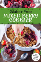 "Scooping cobbler out of a pretty white ceramic dish, into a small bowl. Text overlay says: ""Gluten-Free Mixed Berry Cobbler (use fresh or frozen berries!)"""