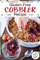 "Scooping into a cobbler garnished with fresh strawberries, in a white casserole dish with scalloped edges. Text overlay says: ""Gluten-Free Cobbler Recipe (use fresh or frozen fruit!)"""
