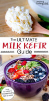 "Photo collage of a wooden spoon of dairy kefir grains, and finished kefir in a bowl topped with granola and fresh berries. Text overlay says: ""The ULTIMATE Milk Kefir Guide (how to make it, troubleshooting tips & more!)"""