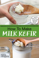 "Photo collage of straining out milk kefir grains with a wooden spoon and stainless steel strainer. Text overlay says: ""How To Make Milk Kefir (what milk to use, culturing tips & more!)"""