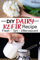 "Photo collage of a wooden spoon of kefir grains, and straining a finished batch of kefir through a stainless steel strainer. Text overlay says: ""DIY Dairy Kefir Recipe (Fresh, Tart, Effervescent)"""