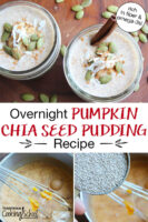 "photo collage of mixing together ingredients needed to make chia seed pudding, including finished pudding in 1/2 pint jar, topped with a cinnamon stick, sprinkle of cinnamon, shredded coconut, and pumpkin seeds. Text overlay says: ""Overnight Pumpkin Chia Seed Pudding Recipe (rich in fiber & omega-3s!)"""