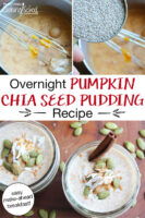 "photo collage of mixing together ingredients needed to make chia seed pudding, including finished pudding in 1/2 pint jar, topped with a cinnamon stick, sprinkle of cinnamon, shredded coconut, and pumpkin seeds. Text overlay says: ""Overnight Pumpkin Chia Seed Pudding Recipe (easy make-ahead breakfast!)"""