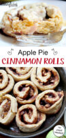 "Photo collage of cinnamon rolls baking in a cast iron skillet, and on a plate with frosting. Text overlay says: ""Apple Pie Cinnamon Rolls (no yeast needed!)"""