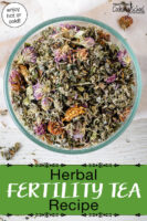 "Bowl of herbs, including dried flowers. Text overlay says: ""Herbal Fertility Tea Recipe (enjoy hot or cold!)"""