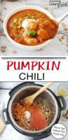 "Photo collage of chili ingredients in the Instant Pot, and a bowl of chili garnished with fresh herbs, sour cream, and a slice of pepper. Text overlay says: ""Pumpkin Chili (Stove Top, Instant Pot, Crock Pot)"""