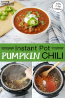 "Photo collage of making chili: browning meat in pressure cooker, adding additional ingredients, and a bowl of chili garnished with fresh herbs, sour cream, and a slice of pepper. Text overlay says: ""Instant Pot Pumpkin Chili (with THM options!)"""