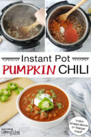 "Photo collage of making chili in the Instant Pot, and a bowl of chili garnished with fresh herbs, sour cream, and a slice of pepper. Text overlay says: ""Instant Pot Pumpkin Chili (make ahead dinner or freezer meal!)"""