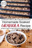"Photo collage of granola spread out on dehydrator trays to dry, and a bowl of the finished granola. Text overlay says: ""Homemade Soaked Granola Recipe (sugar-free, gluten-free, dairy-free)"""