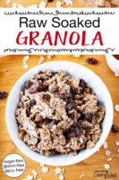 "Bowl of granola. Text overlay says: ""Raw Soaked Granola (sugar-free, gluten-free, dairy-free)"""