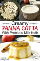 "Photo collage of sauteing apples, panna cotta in white ceramic bowls, and panna cotta on a plate topped with cooked apple chunks and a caramel sauce. Text overlay says: ""Creamy Panna Cotta With Probiotic Milk Kefir (easy, delicious, elegant!)"""