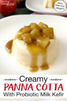 "Panna cotta on a plate topped with cooked apple chunks and a caramel sauce. Text overlay says: ""Creamy Panna Cotta With Probiotic Milk Kefir (easy, delicious, elegant!)"""