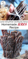 "Photo collage of jerky strips in a jar and wrapped with string into a small bundle. Text overlay says: ""Homemade Jerky Recipe (with a kick!)"""