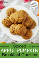 "Plateful of golden-brown cookies. Text overlay says: ""Spiced Apple-Pumpkin Breakfast Cookies (with sprouted flour for easy digestion!)"""