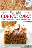 "Photo collage of coffee cake in a baking dish drizzled with caramel-colored icing, and a slice of cake on a plate. Text overlay says: ""Pumpkin Coffee Cake With Crumb Topping & Vanilla Icing (egg-free with gluten-free & dairy-free options)"""