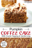 "Photo collage of coffee cake in a baking dish drizzled with caramel-colored icing, and a slice of cake on a plate. Text overlay says: ""Pumpkin Coffee Cake With Crumb Topping & Vanilla Icing (sprouted flour for gentle digestion)"""