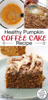 "Photo collage of coffee cake: a whisk mixing together ingredients in a bowl, drizzling cake with vanilla icing, and a slice of cake on a plate. Text overlay says: ""Healthy Pumpkin Coffee Cake Recipe (with crumb topping & vanilla icing!)"""