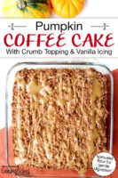 "Cake in a square glass baking dish with a caramel-colored drizzle. Text overlay says: ""Pumpkin Coffee Cake With Crumb Topping & Vanilla Icing (sprouted flour for gentle digestion!)"""