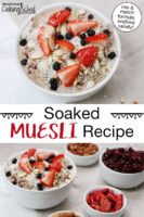 """Photo collage of muesli topped with fresh strawberries, blueberries, slivered almonds, and shredded coconut. Text overlay says: """"Soaked Muesli Recipe (mix & match formula, endless variety!)"""""""