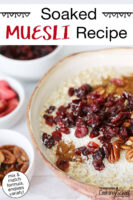 """Photo collage of muesli topped with dried canberries, cinnamon, shredded coconut, and pecans. Text overlay says: """"Soaked Muesli Recipe (mix & match formula, endless variety!)"""""""