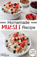 """Photo collage of muesli topped with fresh strawberries, blueberries, slivered almonds, and shredded coconut. Text overlay says: """"Homemade Muesli Recipe (soaked for gentle digestion!)"""""""