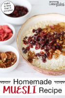 """Photo collage of muesli topped with dried canberries, cinnamon, shredded coconut, and pecans. Text overlay says: """"Homemade Muesli Recipe (make in less than 5 minutes!)"""""""