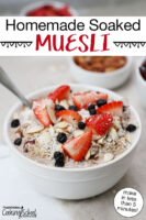 """Bowl of muesli topped with fresh strawberries, blueberries, slivered almonds, and shredded coconut. Text overlay says: """"Homemade Soaked Muesli (make in less than 5 minutes!)"""""""