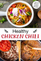 "Photo collage of making chili, including adding ingredients to the pot and stirring it all together, and a bowl of the finished chili topped with sour cream, red onion, cilantro, and grated cheddar cheese. Text overlay says: ""Healthy Chicken Chili (use up leftover cooked chicken!)"""