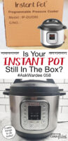 """Photo collage of an Instant Pot on the countertop, and an unopened cardboard box labeled """"Instant Pot Programmable Pressure Cooker"""". Text overlay says, """"Is Your Instant Pot Still In The Box? #AskWardee 058 (3 things you can do today!)"""""""