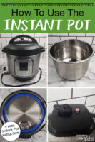 """Photo collage of Instant Pot and its parts, including the lid and insert pot. Text overlay says: """"How To Use The Instant Pot (+easy Instant Pot instructions)"""""""
