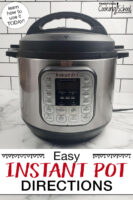 """Photo of an Instant Pot on a countertop. Text overlay says: """"Easy Instant Pot Directions (learn how to use it TODAY!)"""""""
