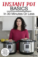 """Smiling woman in a kitchen with two Instant Pots. Text overlay says: """"Instant Pot Basics In 30 Minutes Or Less (will it explode, release methods & more!)"""""""