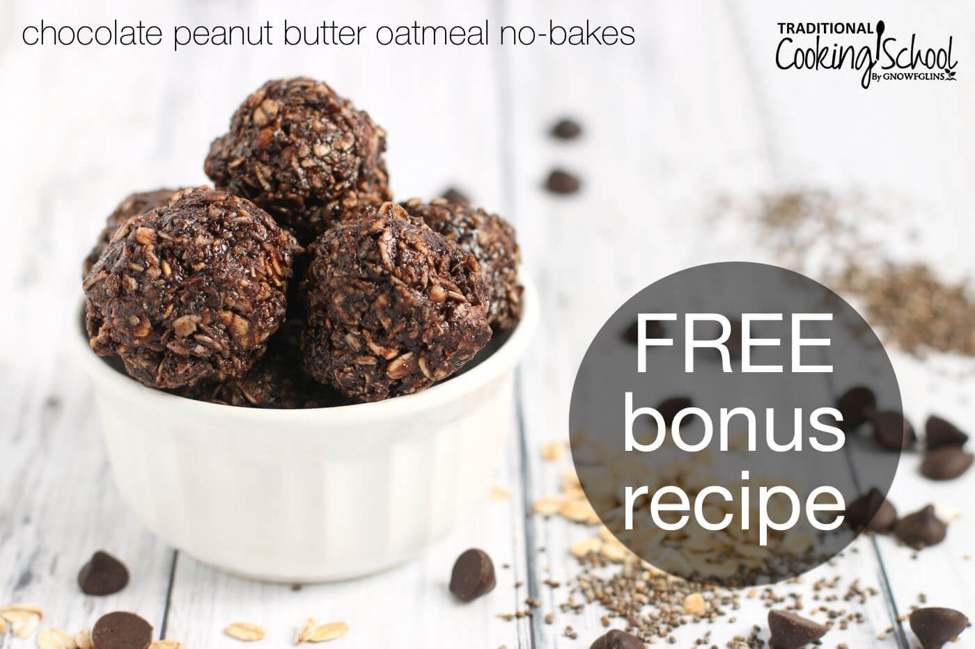 "Chocolate no-bake cookie balls in a white ceramic bowl. Text overlay says: ""Chocolate peanut butter oatmeal no-bakes / FREE bonus recipe"""