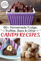 "Photo collage of homemade candies including no-bake bites and chocolate chunks. Text overlay says: ""60+ Homemade Fudge, Truffles, Bars & Other Candy Recipes (healthy alternatives to candy!)"""