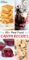 "Photo collage of homemade candies including pumpkin fudge and chocolate bark. Text overlay says: ""60+ Real Food Candy Recipes (that kids will love!)"""