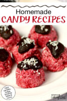 "Chocolate raspberry no-bake bites. Text overlay says: ""Homemade Candy Recipes (hard candies, fudge, brownie bites & more!)"""