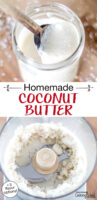 "Photo collage of blending shredded coconut in a food processor until it turns into creamy coconut butter. Text overlay says: ""Homemade Coconut Butter (+3 flavor options!)"""
