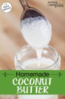 "Coconut butter dripping off a wooden spoon into a small glass jar. Text overlay says: ""Homemade Coconut Butter (+3 flavor options!)"""