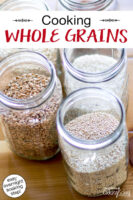 "Jars of grains including spelt, rice, and quinoa. Text overlay says: ""Cooking Whole Grains (easy overnight soaking step)"""