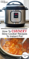 """Photo collage of an Instant Pot on a countertop, and meatball and cabbage soup in an Instant Pot. Text overlay says: """"How To Convert Slow Cooker Recipes To Instant Pot #AskWardee 056"""""""
