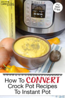 """A GAPS-friendly blended soup in a bowl with an Instant Pot in the background. Text overlay says: """"How To Convert Crock Pot Recipes To Instant Pot (my best 9 tips)"""""""