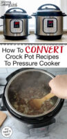 """Photo collage of two Instant Pots on a countertop, and browning beef in an Instant Pot set to the """"Saute"""" function. Text overlay says: """"How To Convert Crock Pot Recipes To Pressure Cooker (my best 9 tips)"""""""
