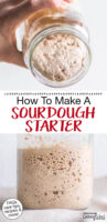 "Photo collage of bubbly sourdough starter. Text overlay says: ""How To Make A Sourdough Starter (FAQs, care tips, recipes & more!)"""
