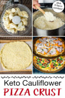 """Photo collage of making cauliflower pizza: 1) ricing cauliflower florets 2) Cooking riced cauliflower 3) Pizza """"dough"""" spread out on parchment paper 4) Pizzas topped with veggies, cheese, and meats baking in the oven. Text overlay says: """"Keto Cauliflower Pizza Crust (plus 8 flavor combos!)"""""""