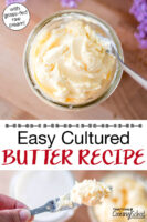 """Photo collage of butter on a butter knife, and a small glass jar of homemade butter. Text overlay says: """"Easy Cultured Butter Recipe (with grass-fed raw cream!)"""""""