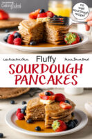 "Photo collage of a stack of pancakes topped with fresh fruit and butter with a fork poised to dive in. Text overlay says: ""Fluffy Sourdough Pancakes (no wait sourdough recipe!)"""