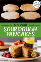 "Photo collage of making sourdough pancakes on the griddle. One photo shows a stack of pancakes topped with fresh fruit and butter with a fork poised to dive in. Text overlay says: ""No Wait Sourdough Pancakes (use up sourdough discard)"""